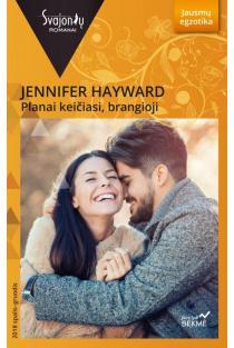 Planai keičiasi, brangioji (Jausmų egzotika) | Jennifer Hayward