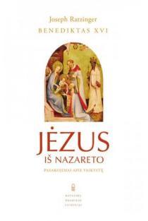 Jėzus iš Nazareto. Prologas. Pasakojimai apie vaikystę | Joseph Ratzinger / Benediktas XVI