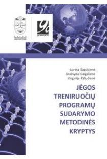 Jėgos treniruočių programų sudarymo metodinės kryptys | Loreta Šapokienė ir kt.