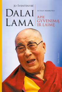 Jo šventenybė apie gyvenimą ir laimę | Dalai Lama, Rajiv Mehrotra