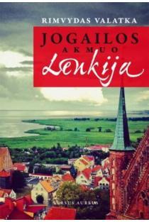 Jogailos akmuo Lenkija   Rimvydas Valatka