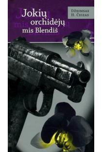 Jokių orchidėjų mis Blendiš | Džeimsas H. Čeizas
