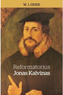 Reformatorius Jonas Kalvinas | W. J. Grier