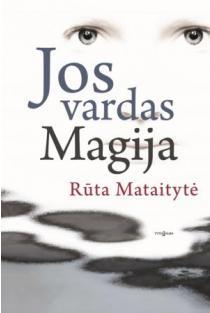 Jos vardas Magija | Rūta Mataitytė