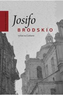 Josifo Brodskio ryšiai su Lietuva | Sud. Ramūnas Katilius