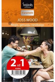 Regis, geruoju nesibaigs (Karamelė) (2 už 1 kainą) | Joss Wood