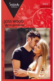Verta geriausio (Aistra) | Joss Wood