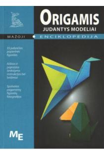 Origamis. Judantys modeliai. Mažoji enciklopedija |