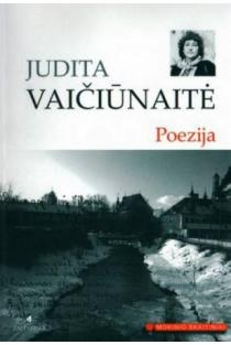 J. Vaičiūnaitė. Poezija (Mokinio skaitiniai)   Judita Vaičiūnaitė