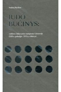 Judo bučinys: valdovo išdavystės samprata Lietuvoje (XIII a. pabaiga – XVI a. vidurys) | Andrej Ryčkov