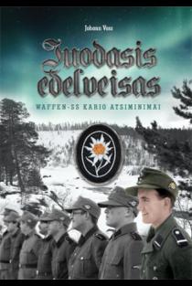 Juodasis edelveisas. Waffen-SS kario atsiminimai   Johann Voss