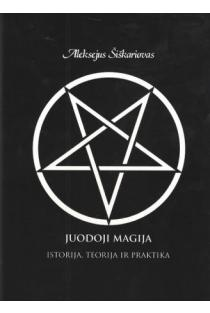 Juodoji magija. Istorija, teorija ir praktika | Aleksejus Šiškariovas