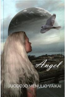 Juodojo Mėnulio vaikai, 3 knyga | Angel (Andželika Bubelytė)