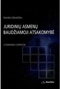 Juridinių asmenų baudžiamoji atsakomybė (lyginamieji aspektai) | Deividas Soloveičikas