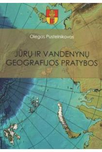 Jūrų ir vandenynų geografijos pratybos | Olegas Pustelnikovas