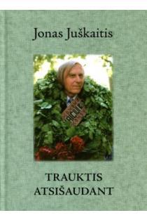 Trauktis atsišaudant | Jonas Juškaitis