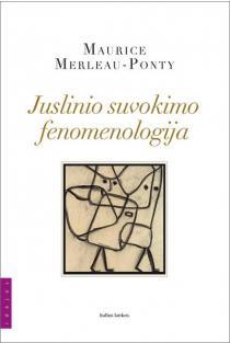 Juslinio suvokimo fenomenologija   Maurice Merleau-Ponty