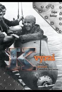 K vyrai. Vokiečių jūrų diversantai II pasaulinio karo metais   Cajus Bekker