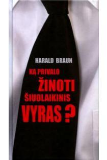 Ką privalo žinoti šiuolaikinis vyras? | Harald Braun