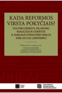 Kada reformos virsta pokyčiais? | Egidijus Barcevičius, Eglė Čeponytė, Dovilė Likaitė ir kt.
