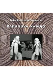 Kadu buva, kadujo: sutartinių pradžiamokslis (su CD) | Daiva Račiūnaitė-Vyčinienė