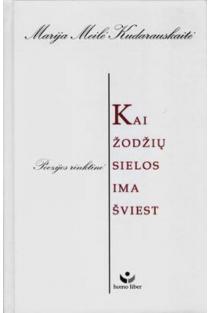 Kai žodžių sielos ima šviest (su CD) | Marija Meilė Kudarauskaitė