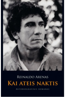 Kai ateis naktis | Reinaldo Arenas