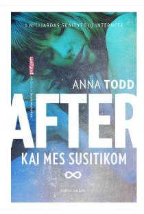 After. Kai mes susitikom | Anna Todd
