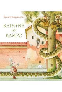 Kaimynė už kampo | Kęstutis Kasparavičius