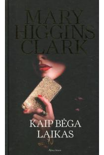 Kaip bėga laikas | Mary Higgins Clark