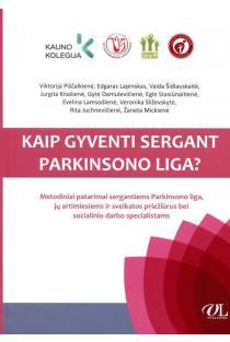 Kaip gyventi sergant Parkinsono liga? | Viktorija Piščalkienė, Edgaras Lapinskas, Vaida Šidlauskaitė ir kt.