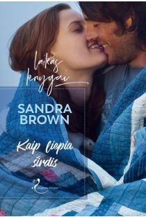 Kaip liepia širdis | Sandra Brown