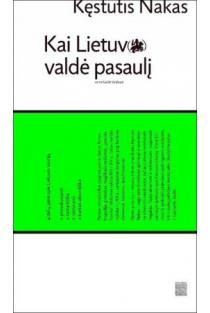 Kai Lietuva valdė pasaulį / When Lithuania Ruled the World | Kęstutis Nakas