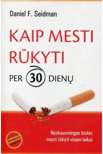 Kaip mesti rūkyti per 30 dienų | Daniel F. Seidman
