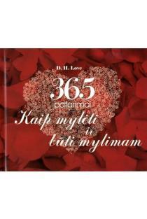 365 patarimai kaip mylėti ir būti mylimam | D. H. Love