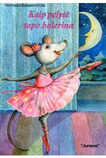 Kaip pelytė tapo balerina | Nomeda Balasevičiūtė