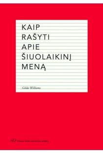 Kaip rašyti apie šiuolaikinį meną | Gilda Williams