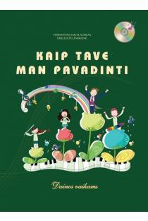 Kaip tave man pavadinti (su CD) | Vidmantas Sakalauskas, Emilija Šulinskienė