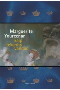 Kaip tekantis vanduo | Marguerite Yourcenar
