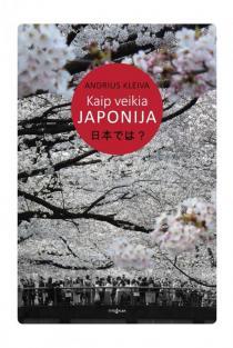Kaip veikia Japonija | Andrius Kleiva