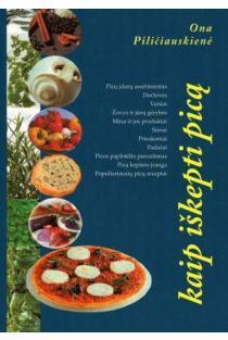 Kaip iškepti picą | Ona Piličiauskienė
