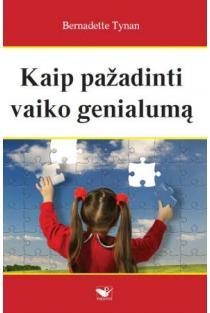 Kaip pažadinti vaiko genialumą | Bernadette Tynan