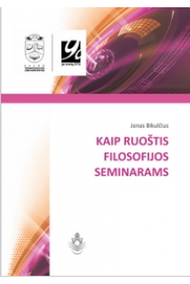 Kaip ruoštis filosofijos seminarams | Jonas Bikulčius