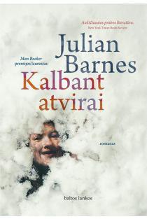 Kalbant atvirai | Julian Barnes