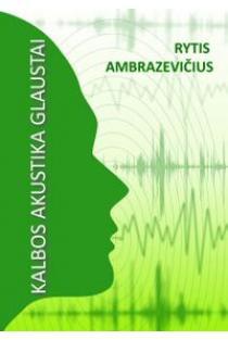Kalbos akustika glaustai | Rytis Ambrazevičius