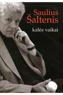 Kalės vaikai | Saulius Šaltenis