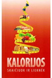 Kalorijos. Skaičiuok ir lieknėk | Sud. Rasa Ivanauskaitė