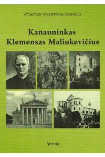 Kanauninkas Klemensas Maliukevičius | Vytautas Valentinas Česnulis
