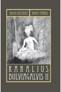 Karalius Bulviagalvis II | Julius Keleras, Vidas Poškus