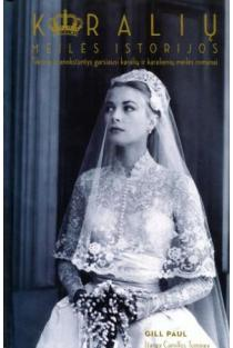Karalių meilės istorijos | Gill Paul